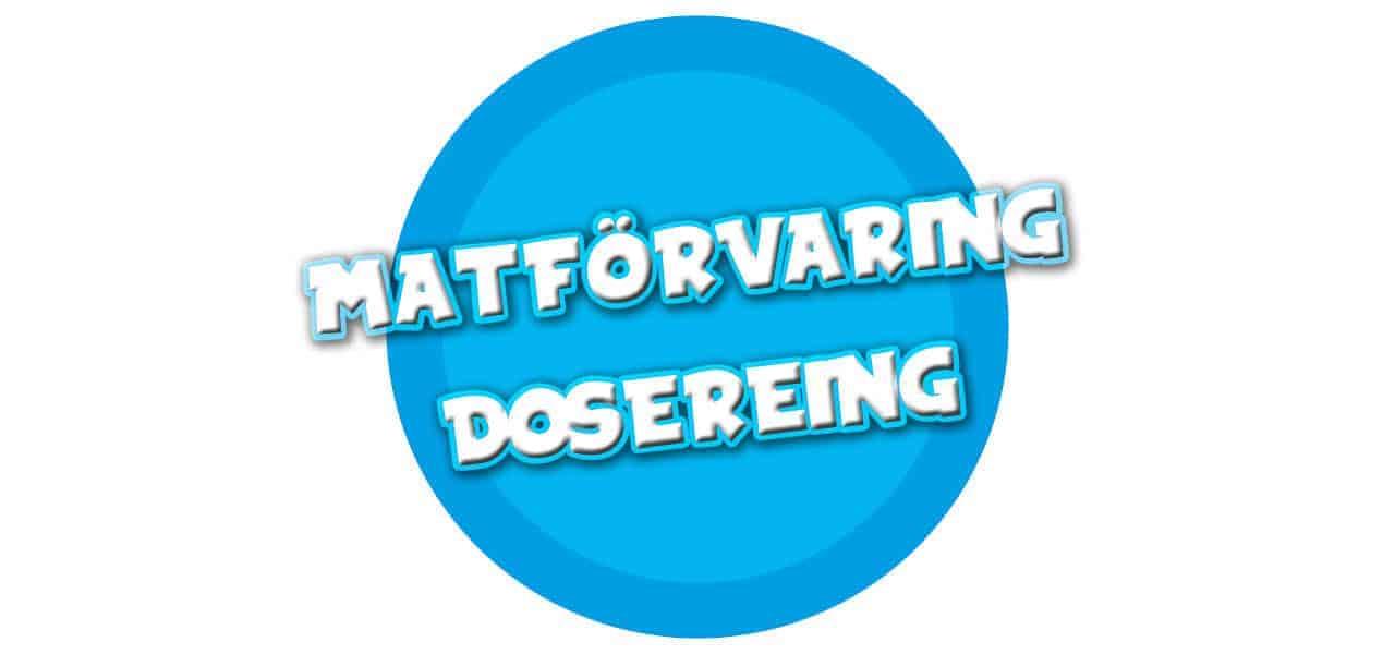 MATFÖRVARING/DOSERING