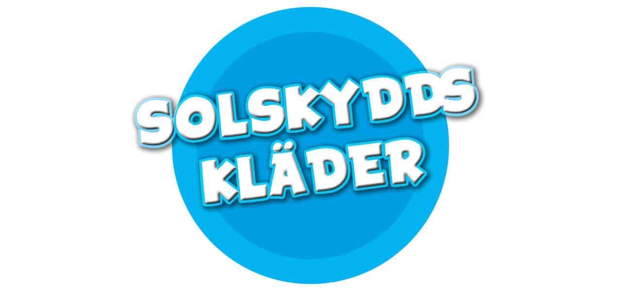 SOLSKYDDSKLÄDER