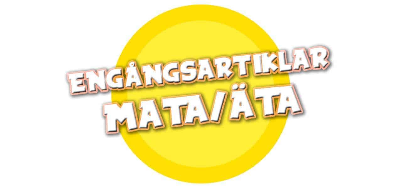 ENGÅNGSARTIKLAR MATA/ÄTA