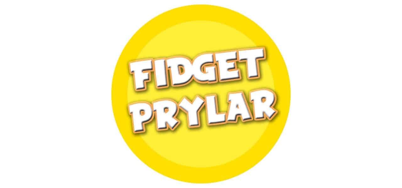 FIDGET PRYLAR